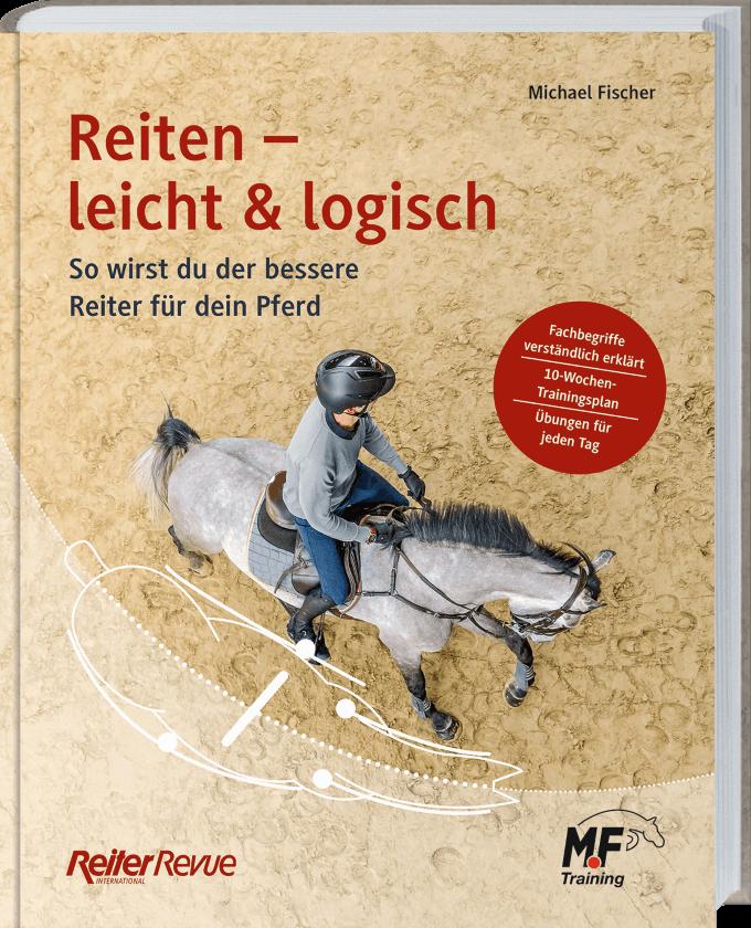 Reiten - leicht & logisch von Michael Fischer